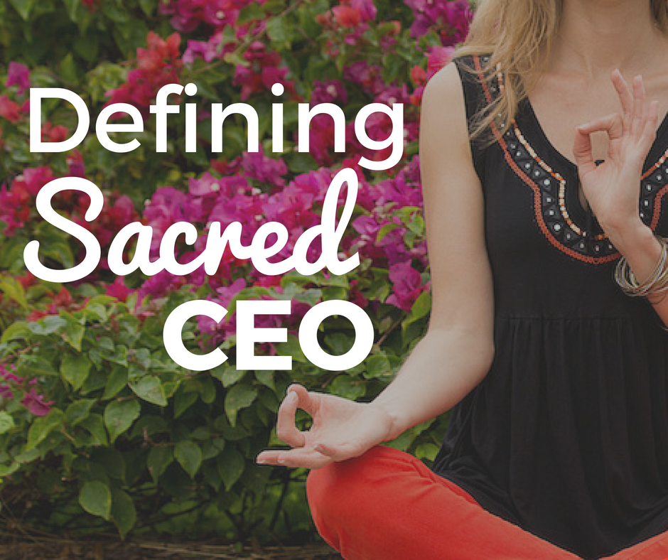 3 Components of Being a Sacred CEO